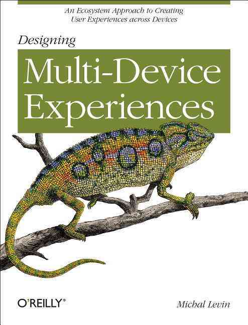 Designing Multi-Device Experiences By Levin, Michal