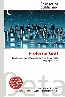 Betascript Publishing Professor Griff by Surhone, Lambert M./ Tennoe, Mariam T./ Henssonow, Susan F. [Paperback] at Sears.com